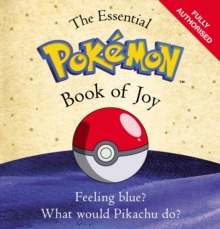 The Essential Pokemon Book of Joy : Official, Hardback Book