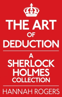 The Art of Deduction: A Sherlock Holmes Collection, Paperback Book
