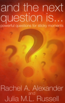 And the Next Question is - Powerful Questions for Sticky Moments, Paperback Book