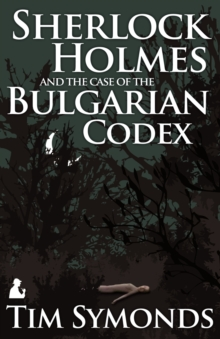 Sherlock Holmes and the Case of the Bulgarian Codex, Paperback Book