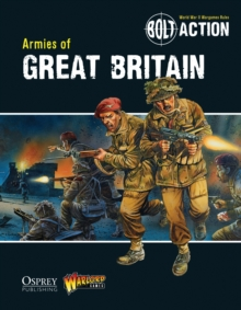 Bolt Action: Armies of Great Britain, Paperback Book
