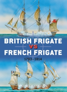 British Frigate Vs French Frigate : 1793-1814, Paperback Book