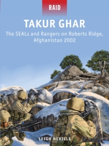 Takur Ghar : The SEALs and Rangers on Roberts Ridge, Afghanistan 2002, Paperback Book