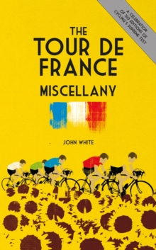 The Tour de France Miscellany : Second Edition, Hardback Book