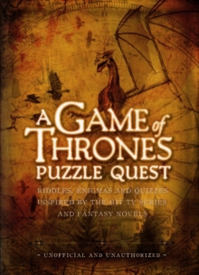 A Game of Thrones Puzzle Quest : Riddles, Enigmas and Quizzes, Hardback Book