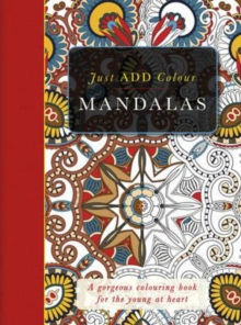The Mandalas Colouring Book : Just Add Colour, Paperback Book