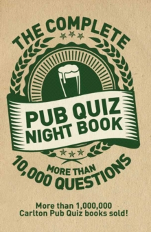The Complete Pub Quiz Book : More than 10,000 questions, Paperback Book