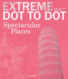 Extreme Dot-to-Dot: Spectacular Places, Paperback Book