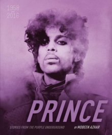 Prince Stories from the Purple Underground: 1958-2016, Hardback Book