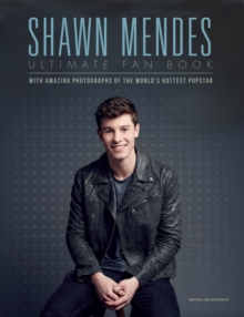 Shawn Mendes: Ultimate Fan Book, Hardback Book