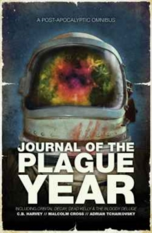 Journal of the Plague Year : A Post-Apocalytic Omnibus, Paperback Book