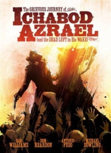 The Grievous Journey of Ichabod Azrael (and the Dead Left in His Wake), Paperback Book