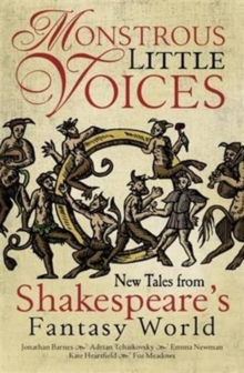 Monstrous Little Voices : Five New Stories from Shakespeare's Fantastic World, Paperback Book