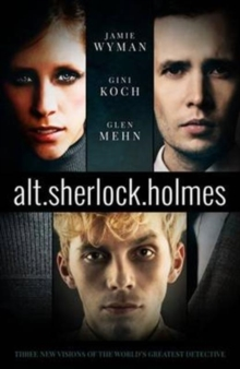 Alt.Sherlock Holmes : New Visions of the Great Detective, Paperback Book