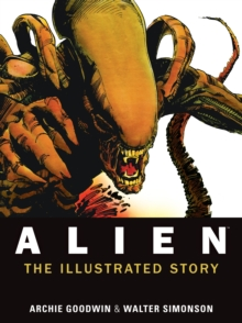 Alien : The Illustrated Story (Facsimile Cover Regular Edition), Paperback Book