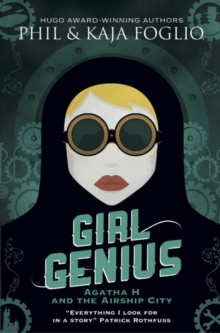 Girl Genius: Agatha H and the Airship City, Paperback Book