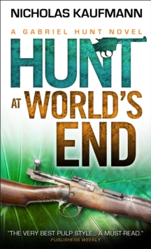 Hunt at World's End : A Gabriel Hunt Novel, Paperback Book