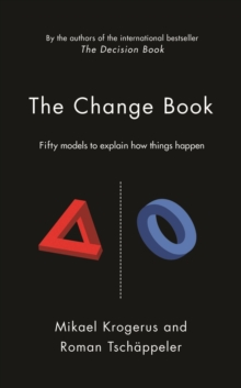 The Change Book : Fifty models to explain how things happen, Hardback Book