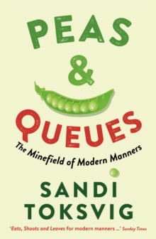 Peas & Queues : The Minefield of Modern Manners, Paperback Book
