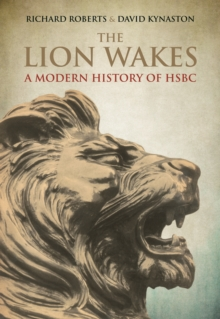 The Lion Wakes : A Modern History of HSBC, Hardback Book