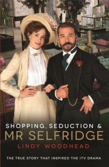 Shopping, Seduction & Mr Selfridge, Paperback Book