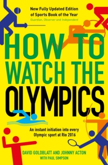 How to Watch the Olympics : An Instant Initiation into Every Sport at Rio 2016, Paperback Book