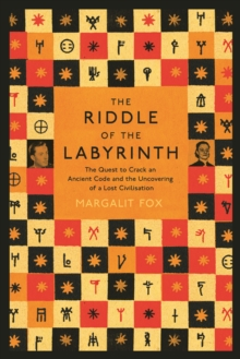 Riddle of the Labyrinth : The Quest to Crack an Ancient Code and the Uncovering of a Lost Civilisation, Paperback Book