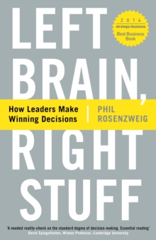 Left Brain, Right Stuff : How Leaders Make Winning Decisions, Paperback Book