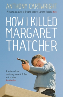 How I Killed Margaret Thatcher, Paperback Book