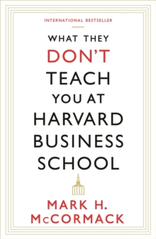 What They Don't Teach You At Harvard Business School, Paperback Book