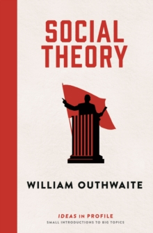 Social Theory: Ideas in Profile : Ideas in Profile, Paperback Book