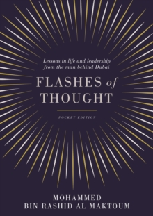 Flashes of Thought : Lessons in Life and Leadership from the Man Behind Dubai, Paperback Book