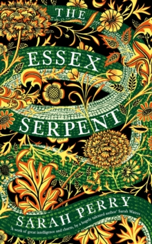 The Essex Serpent : The number one bestseller and British Book Awards Book of the Year, Hardback Book