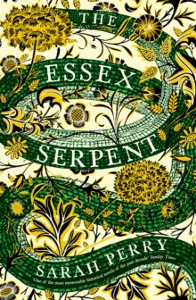 The Essex Serpent : The Number One Bestseller and British Book Awards Book of the Year, Paperback Book