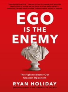 EGO is the Enemy : The Fight to Master Our Greatest Opponent, Hardback Book