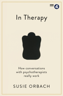 In Therapy : How Conversations with Psychotherapists Really Work, Paperback Book
