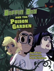Boffin Boy and the Poison Garden, Paperback Book