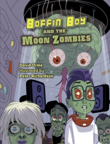 Boffin Boy and the Moon Zombies, Paperback Book