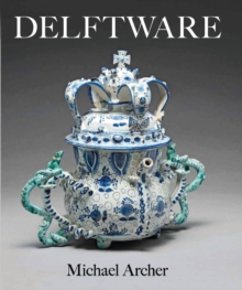 Delftware : In the Fitzwilliam Museum, Hardback Book