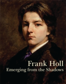 Frank Holl : Emerging from the Shadows, Paperback Book