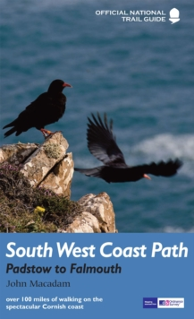 South West Coast Path: Padstow to Falmouth : National Trail Guide, Paperback Book