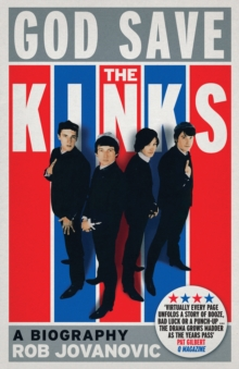 God Save the Kinks a Biography, Paperback Book