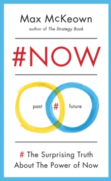 #NOW : The Surprising Truth about the Power of Now, Paperback Book