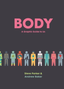 Body : The Infographic Book of Us, Hardback Book
