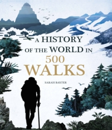 A History of the World in 500 Walks, Hardback Book