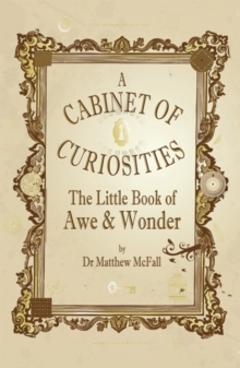 The Little Book of Awe and Wonder : A Cabinet of Curiosities, Hardback Book