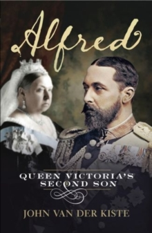Alfred : Queen Victoria's Second Son, Paperback Book