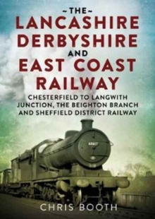 Lancashire Derbyshire and East Coast Railway: Chesterfield to Langwith