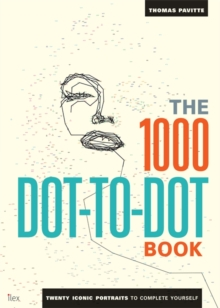 The 1000 Dot-to-Dot Book: Icons : Twenty Iconic Portraits to Complete Yourself, Paperback Book