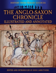 The Anglo-Saxon Chronicle: Illustrated and Annotated, Paperback Book
